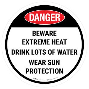 Danger Beware Extreme Heat Round - Floor Sign