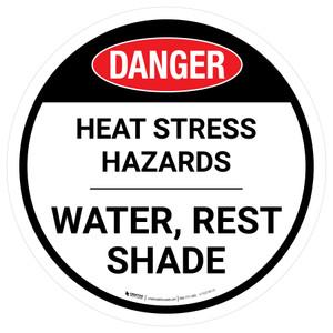 Danger Heat Stress Hazards Water Rest Shade Round - Floor Sign