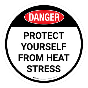 Danger Protect Yourself From Heat Stress Round - Floor Sign