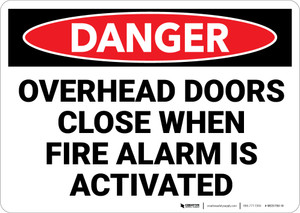 Danger: Overhead Doors Close When Fire Alarm is Activated - Wall Sign