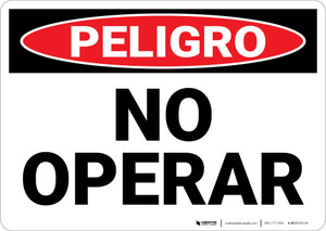 Danger: Do Not Operate Spanish - Wall Sign