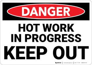 Danger: Hot Work Progress Keep Out - Wall Sign