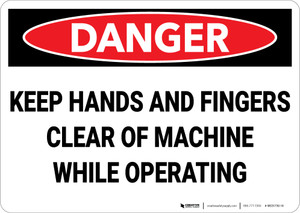 Danger: Keep Hands and Fingers Clear of Machine While Operating - Wall Sign