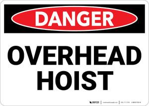 Danger: Overhead Hoist Warning - Wall Sign