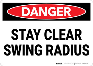 Danger: Stay Clear Swing Radius - Wall Sign