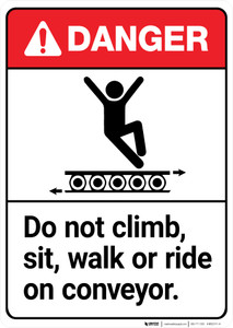 Danger: Do Not Climb Sit Walk or Ride On Conveyor ANSI - Wall Sign