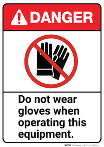 Danger: Do Not Wear Gloves When Operating Equipment ANSI - Wall Sign