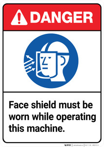 Danger: Face Shield Must Be Worn While Operating Machine ANSI - Wall Sign