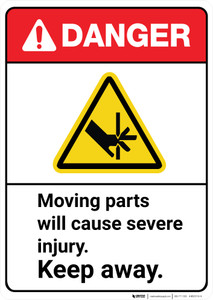 Danger: Moving Parts Will Cause Severe Injury Keep Away ANSI - Wall Sign