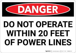 Danger: Do Not Operate Within 20 Ft of Power Lines - Wall Sign
