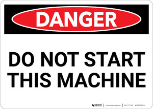 Danger: Do Not Start This Machine - Wall Sign
