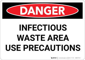 Danger: Infectious Waste Area use Precautions - Wall Sign