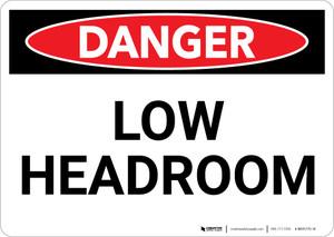 Danger: Low Headroom Warning - Wall Sign