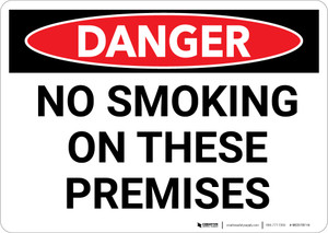 Danger: No Smoking On These Premises - Wall Sign