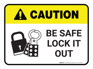 Caution: Be Safe Lock It Out Rectangular - Floor Sign