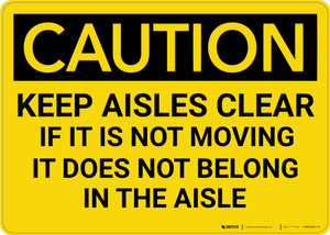 Caution: Keep Aisles Clear of Non Moving Objects - Wall Sign