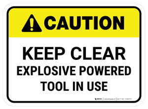 Caution: Keep Clear Explosive Powered Tool In Use Rectangular - Floor Sign