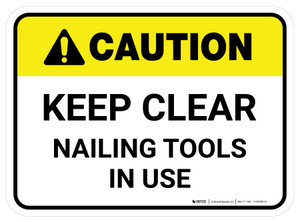 Caution: Keep Clear Nailing Tool In Use Rectangular - Floor Sign