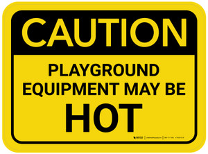 Caution: Playground Equipment May Be Hot Rectangular - Floor Sign