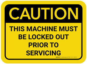 Caution: This Machine Must Be Locked Out Prior To Servicing Rectangular - Floor Sign