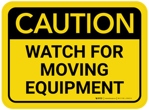 Caution: Watch For Moving Equipment Rectangular - Floor Sign