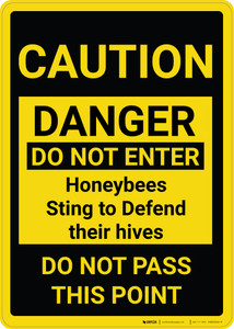 Caution: Do Not Enter Honeybees Sting To Defend Their Hives - Wall Sign