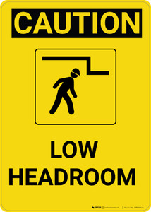 Caution: Low Headroom Warning Vertical With Graphic - Wall Sign