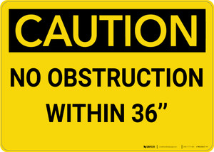 Caution: OSHA Regulations No Obstruction Within 36 Inches - Wall Sign