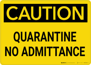 Caution: Quarantine No Admittance - Wall Sign
