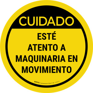 Caution: Watch For Moving Equipment Spanish Circular - Floor Sign