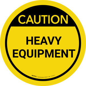 Caution: Heavy Equipment Circular - Floor Sign