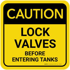 Caution: Lock Valves Before Entering Tanks Square - Floor Sign