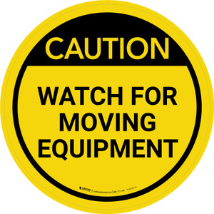 Caution: Watch For Moving Equipment Circular - Floor Sign