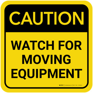 Caution: Watch For Moving Equipment Square - Floor Sign