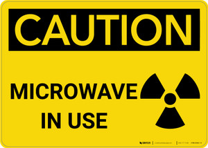 Caution: Warning Microwave In Use Radiation - Wall Sign
