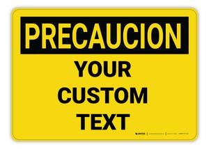 Custom OSHA Spanish Caution (Precaucion) Sign