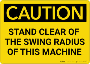 Caution: Stand Clear of the Swing Radius of Machine - Wall Sign