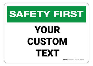 Custom Safety First Sign