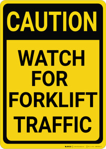 Caution: Watch for Forklift Traffic Vertical - Wall Sign