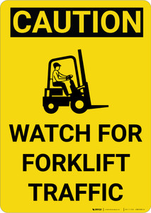 Caution: Watch For Forklift Traffic Vertical with Graphic - Wall Sign