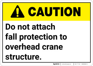 Caution: Do Not Attach Fall Protection to Crane ANSI - Wall Sign