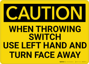 Caution: Use Left Hand Turn Face Away When Throwing Switch - Wall Sign