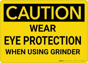 Caution: Wear Eye Protection When Using Grinder - Wall Sign