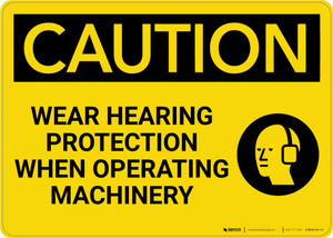 Caution: Wear Hearing Protection When Operating Machinery - Wall Sign