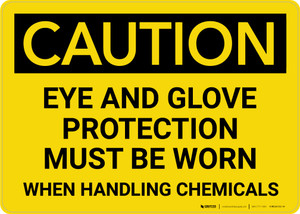 Caution: Eye and Glove Protection With Chemicals - Wall Sign
