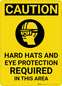 Caution: Hard Hat Eye Protection Required Vertical With Graphic - Wall Sign