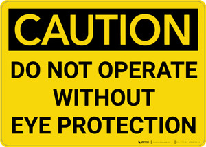 Caution: PPE Do Not Operate Without Eye Protection - Wall Sign