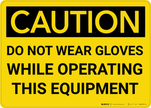 Caution: PPE Do Not Wear Gloves With Equipment - Wall Sign