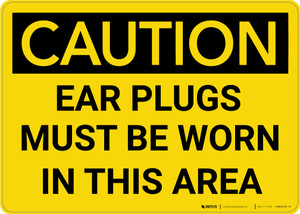 Caution: PPE Ear Plugs Must be Worn in This Area - Wall Sign