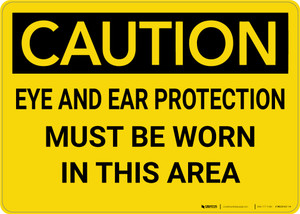 Caution: PPE Eye and Ear Protection Must be Worn in Area - Wall Sign